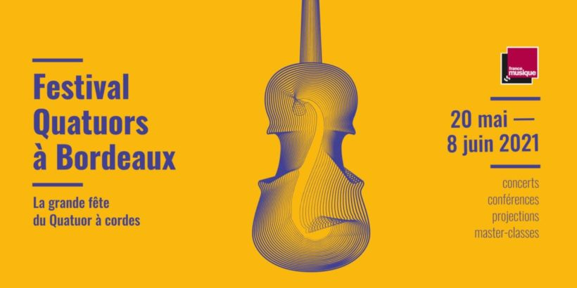 """""""Quatuors à Bordeaux"""" Festival – from May 20th to June 8th 2021"""